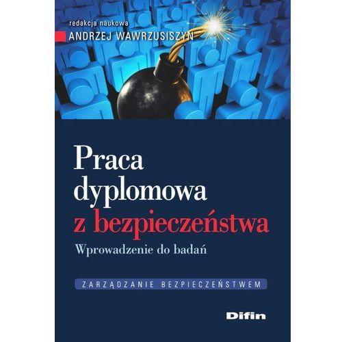 Praca dyplomowa z bezpieczeństwa - Wawrzusiszyn Andrzej redakcja naukowa