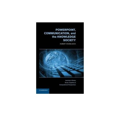 Powerpoint, Communication, and the Knowledge Society (9780521150088)