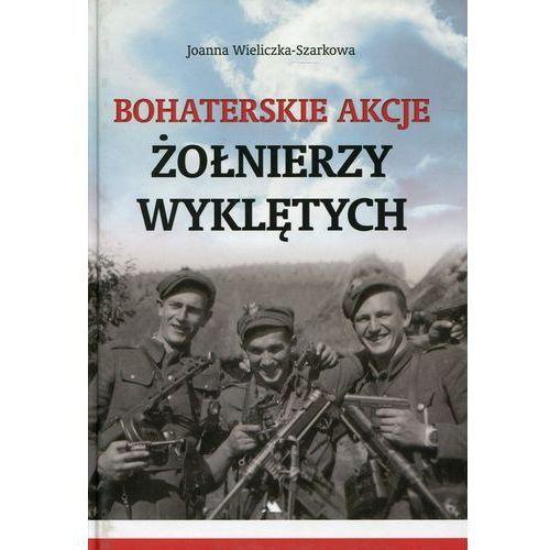 Bohaterskie akcje Żołnierzy Wyklętych, Joanna Wieliczka-Szarkowa