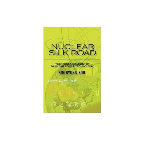 Nuclear Silk Road: Koreanization of Nuclear Power Technology