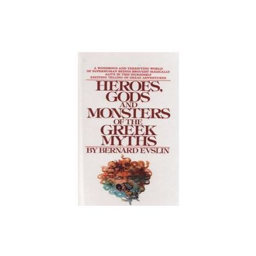 Heroes, Gods, and Monsters of the Greekmyths (9780812415810)