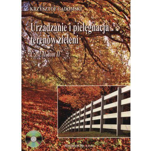Urządzanie i pielęgnacja terenów zieleni cz.2 t.2, Krzysztof Gadomski