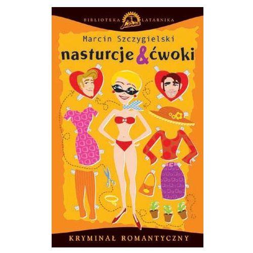 Nasturcje i ćwoki, książka z ISBN: 9788360000038