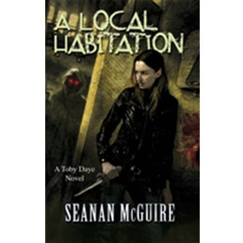 Local Habitation (Toby Daye Book 2)