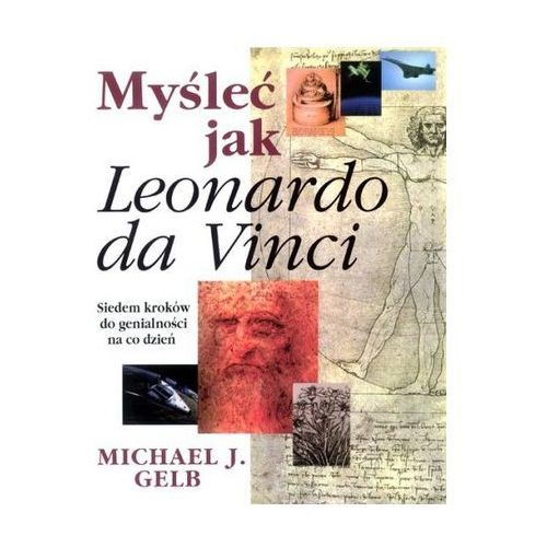 Myśleć jak Leonardo da Vinci, oprawa twarda