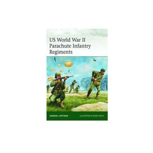 US World War II Parachute Infantry Regiments (9781780969152)