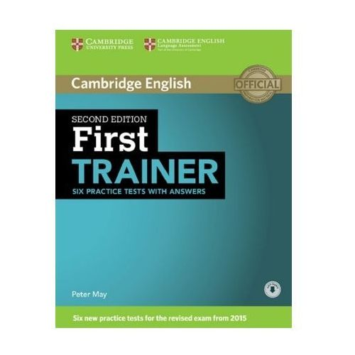 First Trainer - Six Practice Tests with answers May, Peter