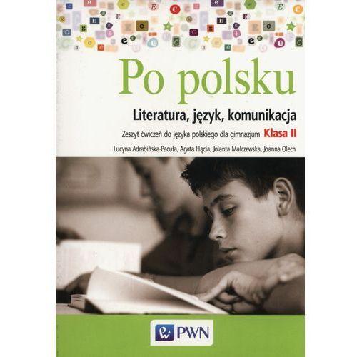 Język polski Po polsku GIMN kl.2 ćwiczenia / PWN - Malczewska Jolanta, Olech Joannna, Hącia Agata (9788326725319)