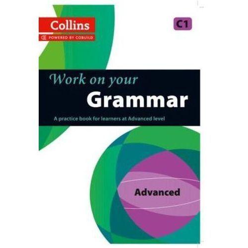 Collins Work on Your Grammar - Advanced (C1) (128 str.)