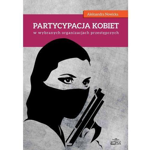 Partycypacja kobiet w wybranych organizacjach przestępczych (2017)