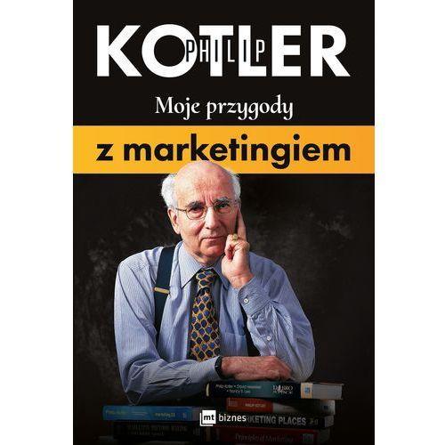 Moje przygody z marketingiem - Philip Kotler, oprawa miękka
