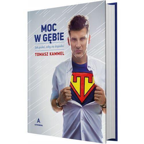 """""""Moc w gębie"""" – Tomasz Kammel (9788395235412)"""