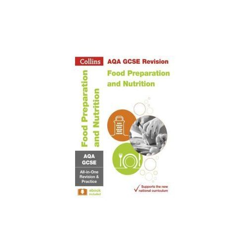 AQA GCSE 9-1 Food Preparation and Nutrition All-in-One Revision and Practice