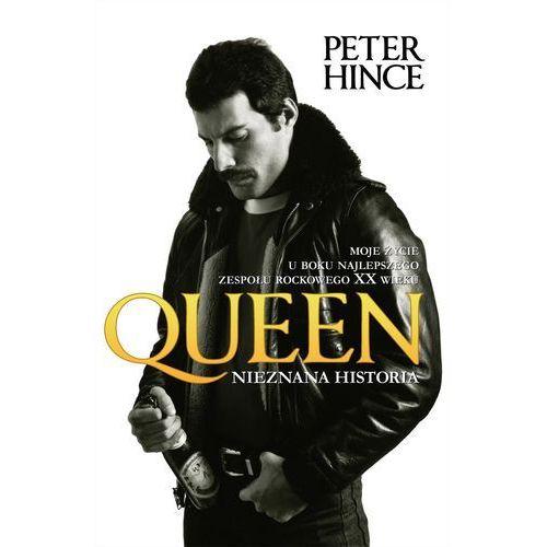 Queen. Nieznana historia - Peter Hince (2012)