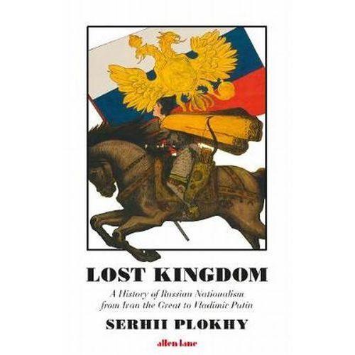 Lost Kingdom - Plokhy Serhii (2018)