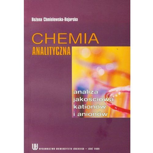Chemia analityczna. Analiza jakościowa kationów i anionów (144 str.)