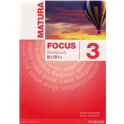 Matura Focus 3 B1/B1+. Ćwiczenia