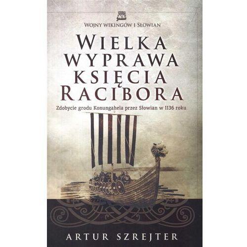 Wielka wyprawa księcia Racibora (9788365310453)