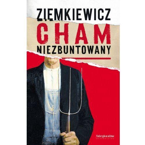 Cham niezbuntowany - Rafał A. Ziemkiewicz - książka