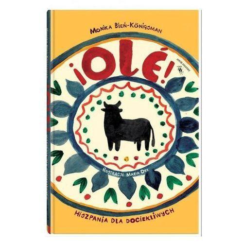 Ole! Hiszpania dla dociekliwych - Jeśli zamówisz do 14:00, wyślemy tego samego dnia. (168 str.)