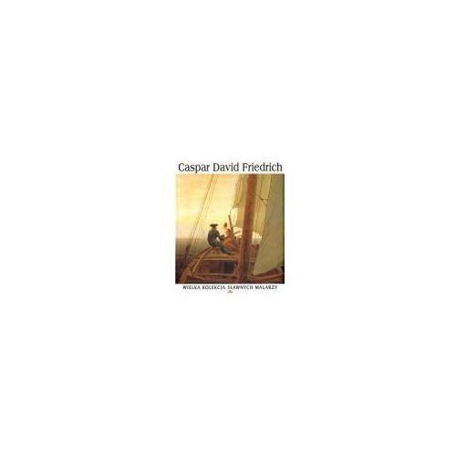 Wielka kolekcja sławnych malarzy. Tom 38. Caspar David Friedrich + DVD (9788325200725)