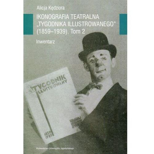 Ikonografia teatralna Tygodnika Ilustrowanego 1859-1939 Tom 2, oprawa miękka