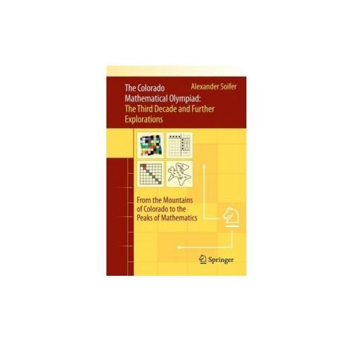 The Colorado Mathematical Olympiad: The Third Decade and Further Explorations (9783319528595)