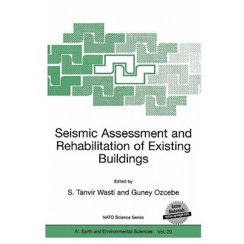 Seismic Assessment and Rehabilitation of Existing Buildings (9781402016257)