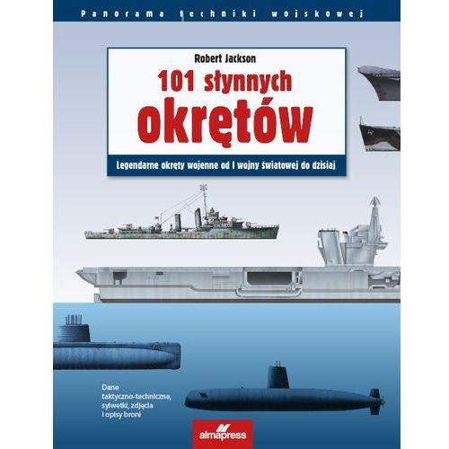 101 słynnych okrętów - Robert Jackson DARMOWA DOSTAWA KIOSK RUCHU, oprawa twarda