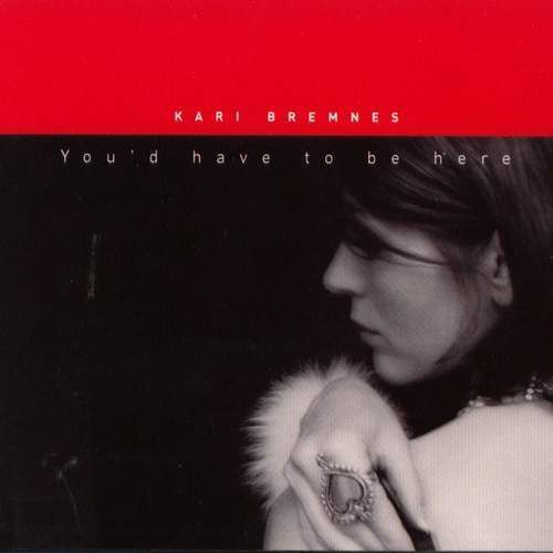 You'd Have To Be Here - Kari Bremnes (Płyta winylowa) (4015698292916)