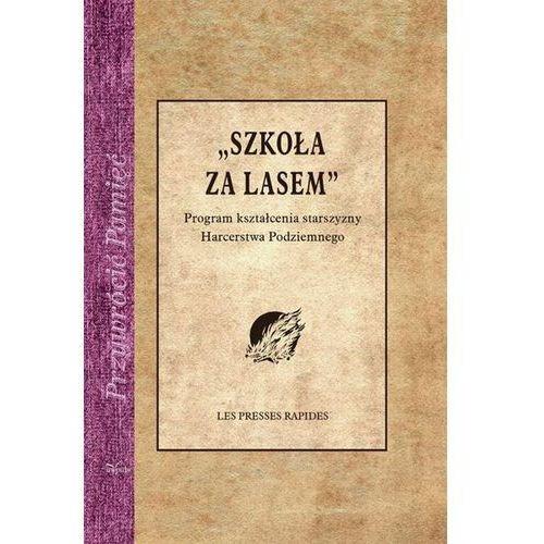 Szkoła za lasem. Program kształcenia starszyzny Harcerstwa Podziemnego (50 str.)