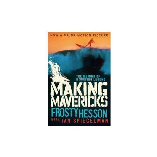 Making Mavericks The Memoir of a Surfing Legend (320 str.)