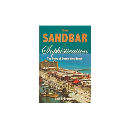 From Sandbar to Sophistication: The Story of Sunny Isles Beach