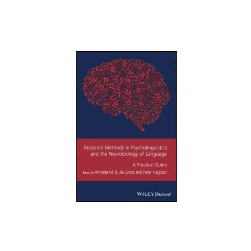 Research Methods in Psycholinguistics and the Neurobiology of Language (9781119109853)