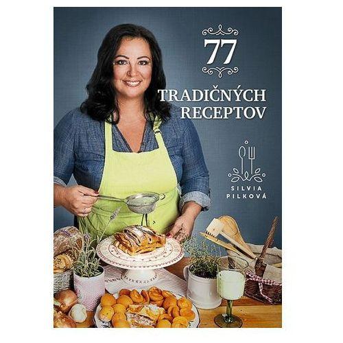 77 tradičných receptov Pilková Silvia