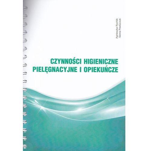 Czynności higieniczne, pielęgnacyjne i opiekuńcze (9788394365080)