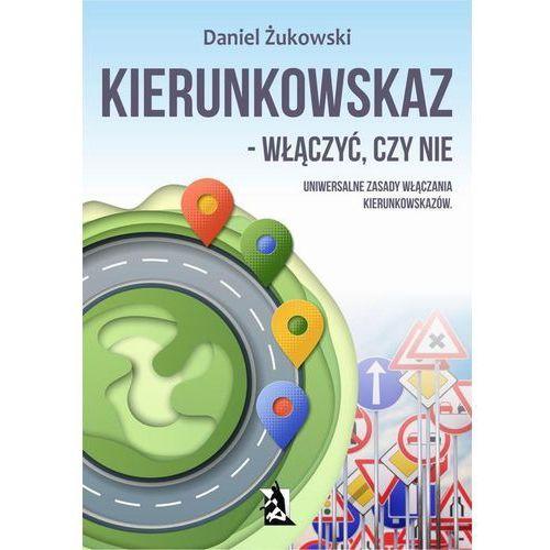 Kierunkowskaz - włączyć, czy nie - Daniel Żukowski (EPUB), Psychoskok