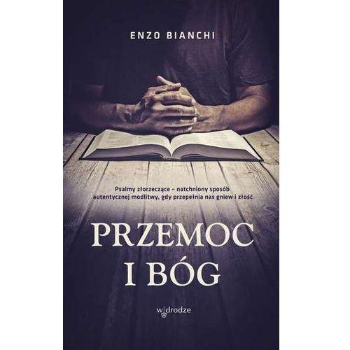 PRZEMOC I BÓG - Enzo Bianchi OD 24,99zł DARMOWA DOSTAWA KIOSK RUCHU