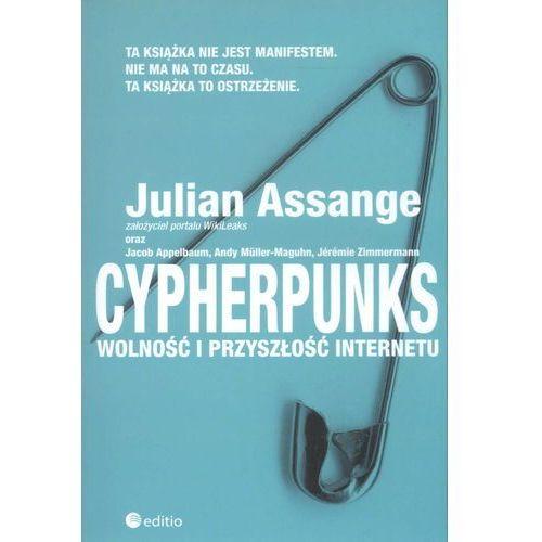 Cypherpunks. Wolność i przyszłość internetu (9788324673254)