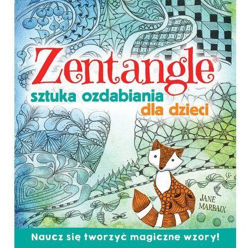Zentagle Sztuka ozdabiania dla dzieci - Praca zbiorowa (96 str.)