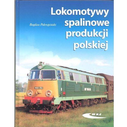 Lokomotywy spalinowe produkcji polskiej - Bogdan Pokropiński, Wydawnictwo WKŁ