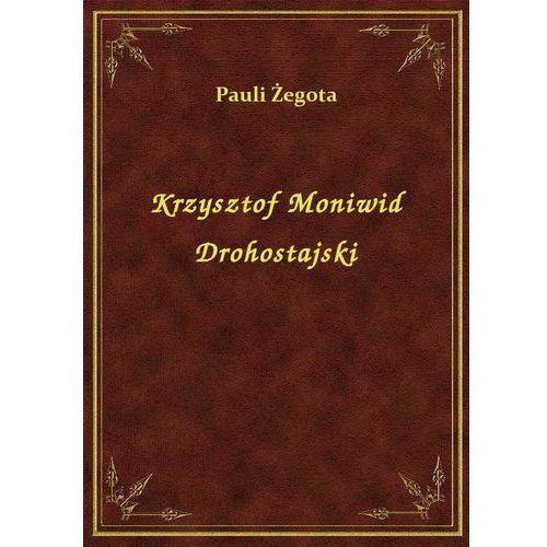 Krzysztof Moniwid Drohostajski, Klasyka Literatury Nexto