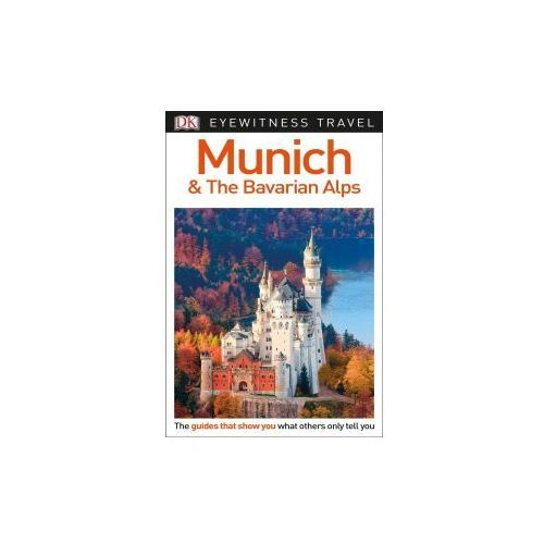 DK Eyewitness Travel Guide Munich & the Bavarian Alps (9781465468239)