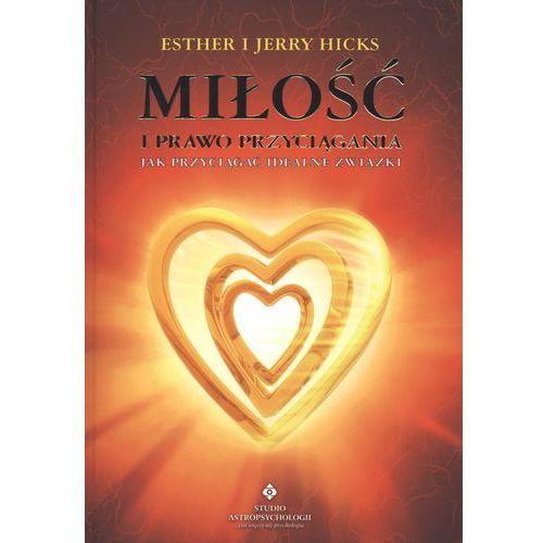 Miłość i prawo przyciągania. Jak przyciągać idealne związki (2010)