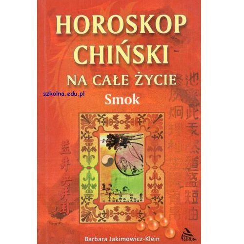 Horoskop chiński. Smok, Jakimowicz - Klein Barbara