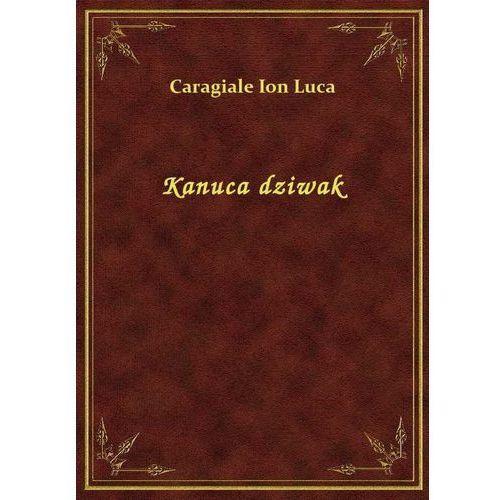 Kanuca dziwak (9788328481428)