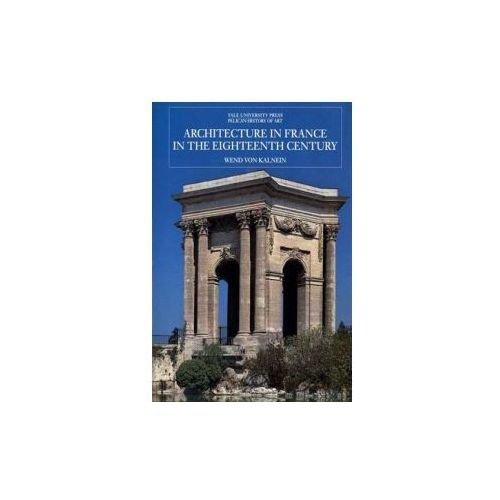 Architecture in France in the Eighteenth Century (9780300060133)