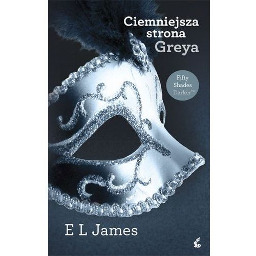 CIEMNIEJSZA STRONA GREYA, E.L. James