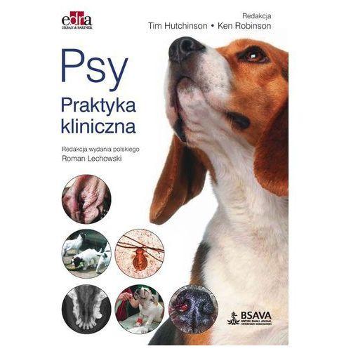 Psy. Praktyka kliniczna - Hutchinson T., Robinson K., oprawa miękka