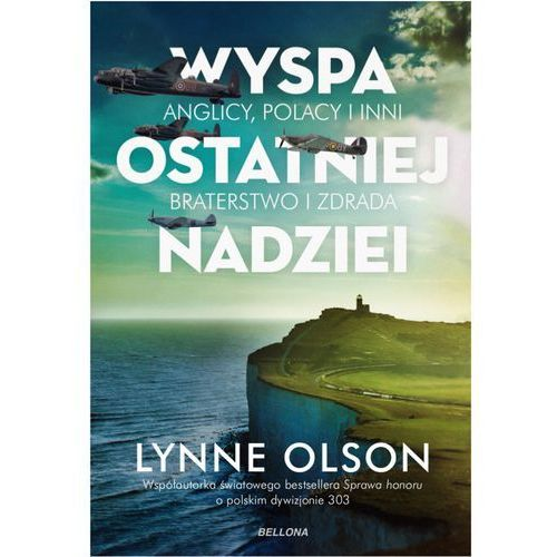 Wyspa ostatniej nadziei - Lynne Olson DARMOWA DOSTAWA KIOSK RUCHU, Lynne Olson